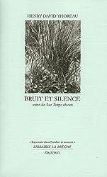 Bruit et silence suivi de Les temps obscurs