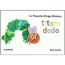 La pequeña oruga glotona. Con títere dedo (Cuentos Infantiles Tridim.)