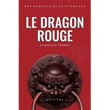Le Dragon rouge: Une enquête de Kate Kovacs