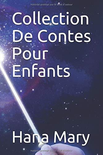 Collection De Contes Pour Enfants par Hana Mary