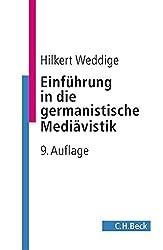 Einführung in die germanistische Mediävistik (C. H. Beck Studium)