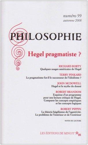 Revue Philosophie, n 99 : Hegel pragmatiste ?
