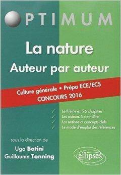 La Nature Auteur par Auteur Culture Générale Prépa ECE/ECS Concours 2016 de Ugo Batini,Guillaume Tonning ( 26 mai 2015 )