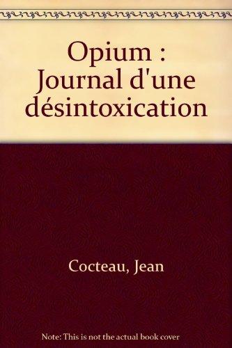 Opium : Journal d'une désintoxication par Jean Cocteau