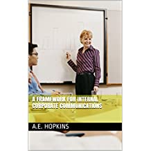 A Framework for Internal Corporate Communications (English Edition)
