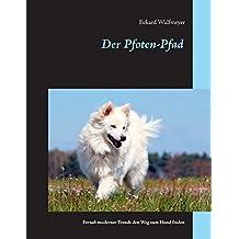 Der Pfoten-Pfad: Fernab moderner Trends den Weg zum Hund finden