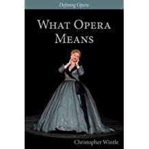 What Opera Means: Categories and Case-studies (3) (Defining Opera)