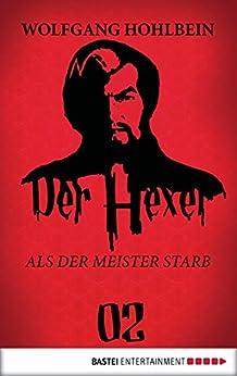 Der Hexer 02: Als der Meister starb. Roman