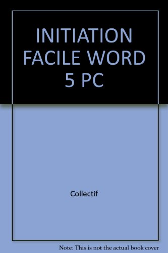 INITIATION FACILE WORD 5 PC