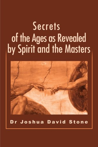 Secrets of the Ages as Revealed by Spirit and the Masters (Ascension Books) por Joshua D Stone