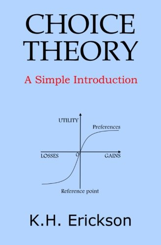 Choice Theory: A Simple Introduction