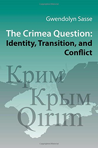The Crimea Question: Identity, Transition, and Conflict (Harvard Series in Ukrainian Studies, Band 74)