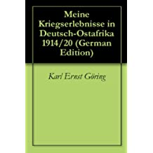 Meine Kriegserlebnisse in Deutsch-Ostafrika 1914/20 (German Edition)
