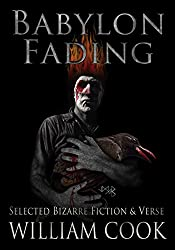 Babylon Fading: Bizarre Fiction & Verse (English Edition)