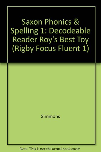Saxon Phonics   Spelling 1  Decodeable Reader Roy s Best Toy (Rigby Focus  Fluent 1 7445934c96d0