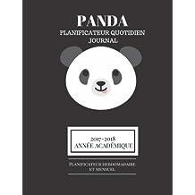 Panda planificateur quotidien Journal: 2017-2018 Année académique Planificateur hebdomadaire et mensuel
