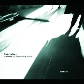 Ives: Sonatas For Violin And Piano