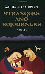 Strangers and Sojourners (Children of the Last Days) (v. 1) by Michael O'Brien (2002-04-01)