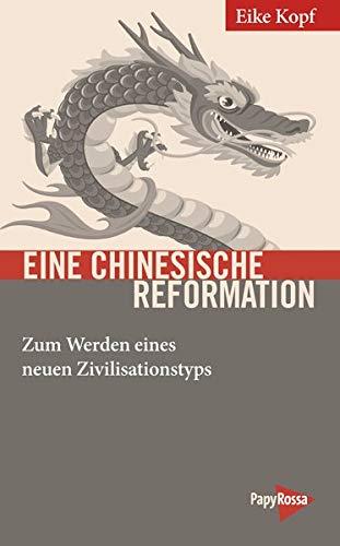 Eine chinesische Reformation: Zum Werden eines neuen Zivilationstyps
