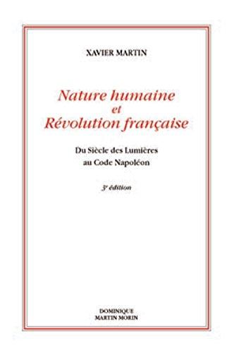 Nature humaine et révolution française : Du siècle des lumières au code Napoléon par Xavier Martin