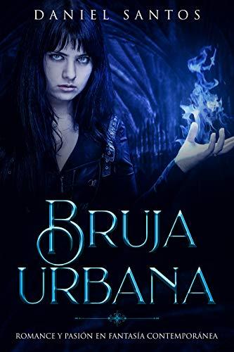 Bruja Urbana: Romance y Pasión en Fantasía Contemporánea (Novela ...