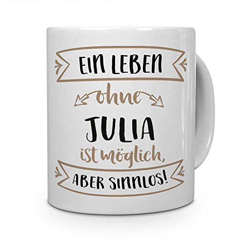 printplanet® Tasse mit Namen Julia - Motiv Sinnlos - Namenstasse, Kaffeebecher, Mug, Becher, Kaffeetasse - Farbe Weiß