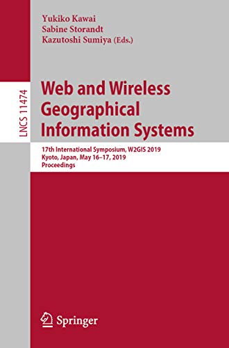 Web and Wireless Geographical Information Systems: 17th International Symposium, W2GIS 2019, Kyoto, Japan, May 16-17, 2019, Proceedings (Lecture Notes in Computer Science Book 11474) (English Edition) - Web-xvi