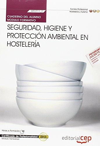 Cuaderno Del Alumno Seguridad, Higiene Y Protección Ambiental En Hostelería . Certificados De Profesionalidad