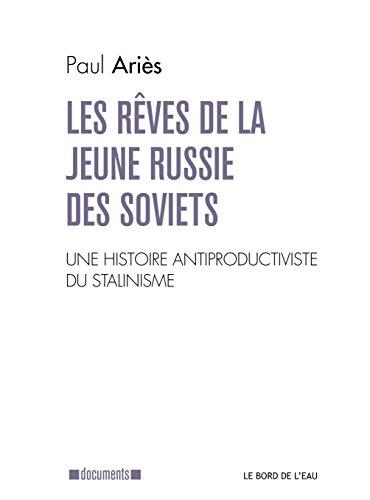 Les rves de la jeune Russie des Soviets : Une lecture antiproductiviste de l'histoire du stalinisme