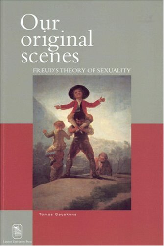 Our Original Scenes: Freud's Theory of Sexuality