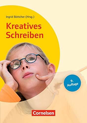Lehrerbücherei Grundschule: Kreatives Schreiben (9. Auflage): Grundlagen und Methoden - Beispiele für alle Fächer und Projekte - Ab Jahrgangsstufe 2. Buch