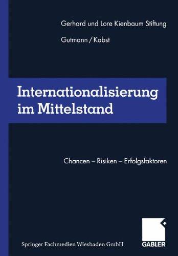 Internationalisierung im Mittelstand: Chancen ― Risiken ― Erfolgsfaktoren