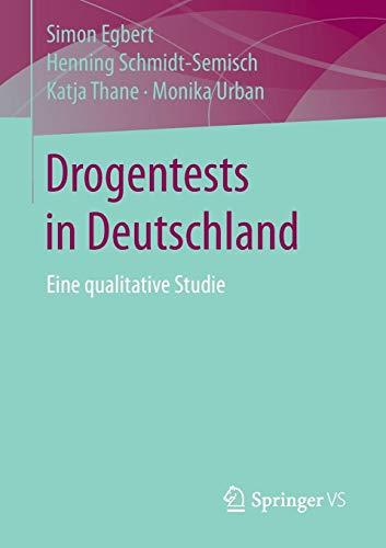 Drogentests in Deutschland: Eine qualitative Studie