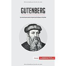 Gutenberg: La Revolucionaria Imprenta De Tipos Móviles