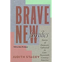 [(Brave New Families : Stories of Domestic Upheaval in Late Twentieth-Century America)] [By (author) Judith Stacey] published on (July, 1998)