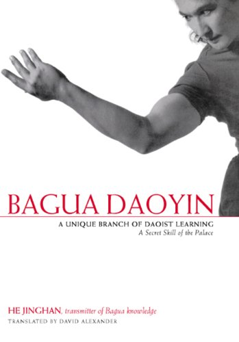 Bagua Daoyin: A Unique Branch of Daoist Learning, A Secret Skill of the Palace (English Edition) - Alexander Palace