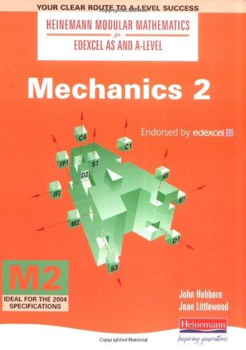 Mechanics (Heinemann Modular Mathematics for Edexcel AS & A-level): No. 2 (Heinemann Modular Mathematics for Edexcel AS and A Level)