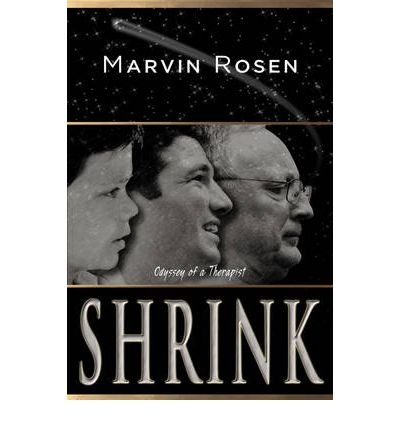 Shrink: Odyssey of a Therapist [ SHRINK: ODYSSEY OF A THERAPIST ] by Rosen, Marvin (Author ) on Jan-01-2009 Hardcover