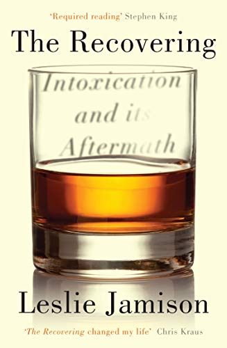 The Recovering: Intoxication and its Aftermath (English Edition)