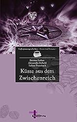 Küsse aus dem Zwischenreich: Kaffeepausengeschichten, Band 2 - paranormal romance