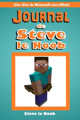 Journal de Steve le Noob: Une serie de Minecraft non officiel