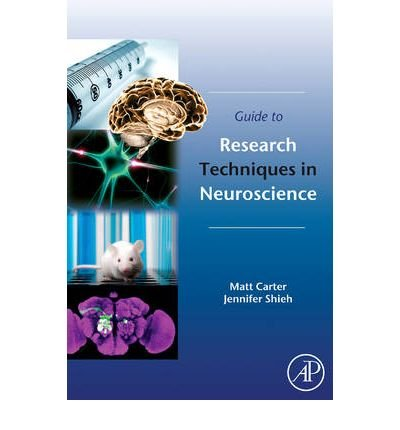[(Guide to Research Techniques in Neuroscience)] [ By (author) Matt Carter, By (author) Jennifer C. Shieh ] [October, 2009]