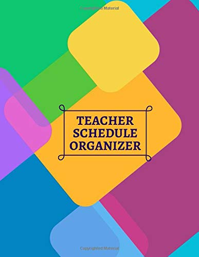 Teacher Schedule Organizer: Composition Exercise Notebook, For Class Procedures, Classroom Organizer and Diary, Student Management, Gifts For ... 110 Pages (Teachers Planner Notepad, Band 47)