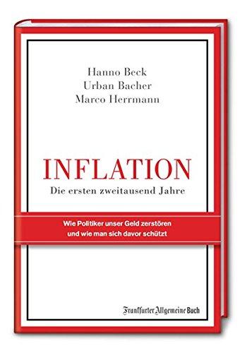 Inflation - Die ersten zweitausend Jahre: Wie Politiker unser Geld zerstören und wie man sich davor schützt