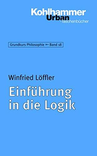 Grundkurs Philosophie: Einführung in die Logik (Urban-Taschenbücher, Band 402)