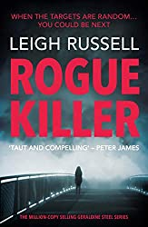 Rogue Killer: The new thriller in the million copy selling series (A DI Geraldine Steel Thriller Book 12)