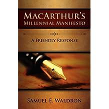 MacArthur's Millennial Manifesto by Samuel E. Waldron (2008-05-29)