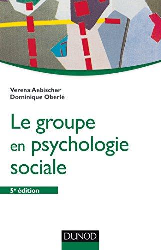 Le groupe en psychologie sociale - 5e éd.