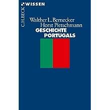 Geschichte Portugals: Vom Spätmittelalter bis zur Gegenwart (Beck'sche Reihe 2156)