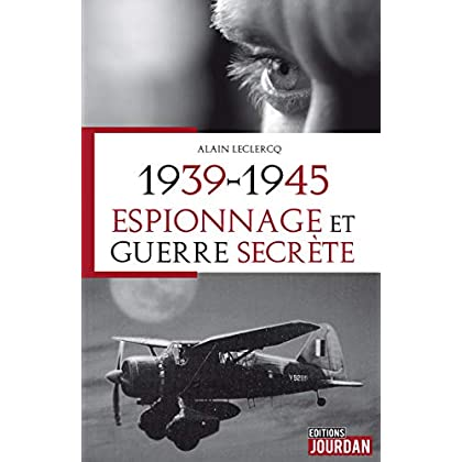 1939-1945: Espionnage et guerre secrète